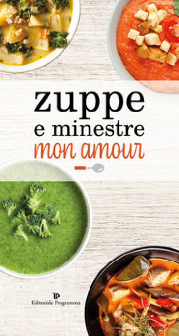 Zuppe e minestre mon amour