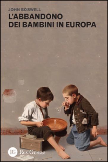 L'abbandono dei bambini in Europa - John Boswell  