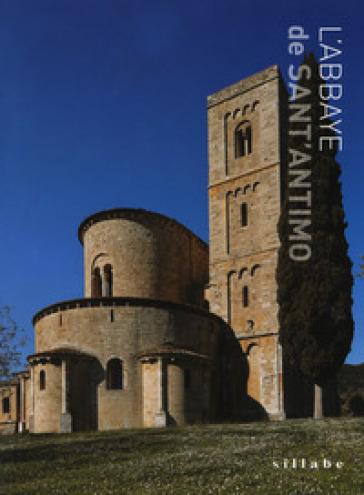 L'abbaye de Sant'Antimo. Ediz. a colori - Luca Luchini  