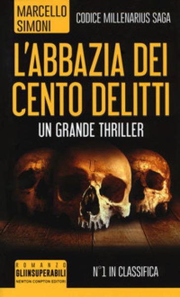 L'abbazia dei cento delitti. Codice Millenarius saga - Marcello Simoni | Rochesterscifianimecon.com