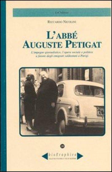 L'abbè Auguste Petigat. L'impegno giornalistico, l'opera sociale e politica a favore degli emigrati valdostani a Parigi - Riccardo Nicolini |