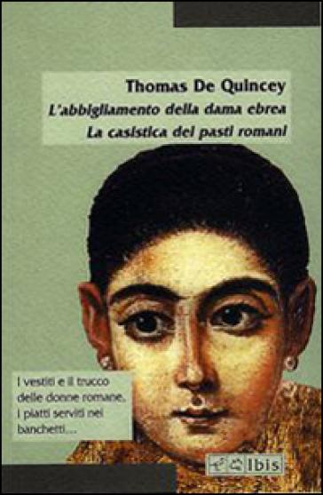 L'abbigliamento della dama ebrea. La casistica dei pasti romani - Thomas De Quincey | Kritjur.org
