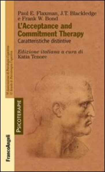 L'acceptance and commitment therapy. Caratteristiche distintive - Paul Flaxman pdf epub