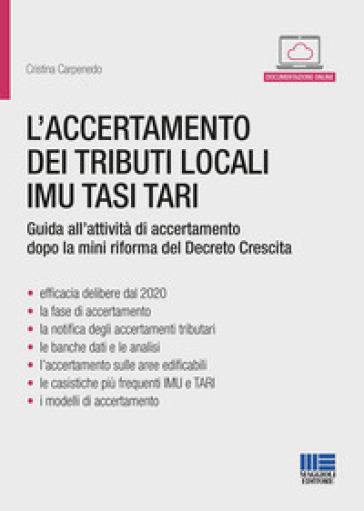L'accertamento dei tributi locali IMU TASI TARI - Cristina Carpenedo |