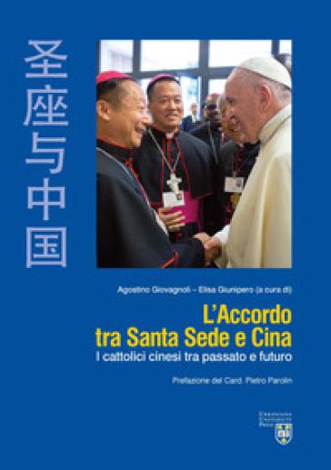 L'accordo tra Santa Sede e Cina. I cattolici cinesi tra passato e futuro - A. Giovagnoli pdf epub