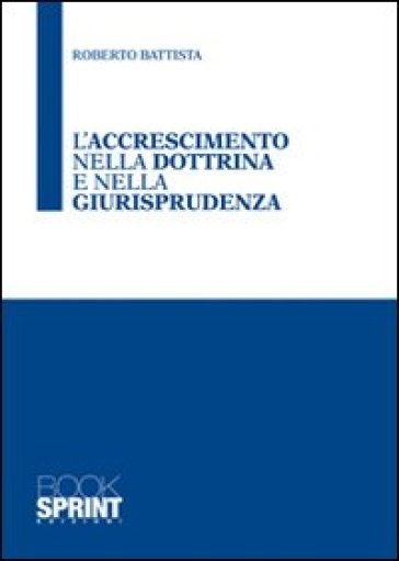 L'accrescimento nella dottrina e nella giurisprudenza - Roberto Battista | Ericsfund.org