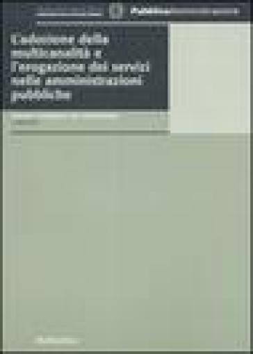 L'adozione della multicanalità e l'erogazione dei servizi nelle amministrazioni pubbliche - G. Cammarota  