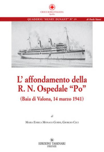 L'affondamento della R. N. Ospedale «Po» (Baia di Valona, 14 marzo 1941) - Maria Enrica Monaco Gorni | Rochesterscifianimecon.com