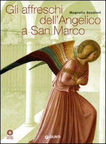 Gli affreschi dell'Angelico a San Marco - Magnolia Scudieri | Rochesterscifianimecon.com