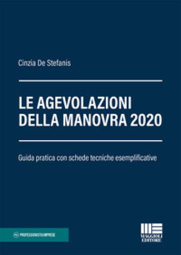Le agevolazioni della Manovra 2020. Guida pratica con schede tecniche esemplificative - Cinzia De Stefanis |