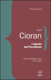 L agonia dell Occidente. Lettere a Wolfgang Kraus (1971-1990)