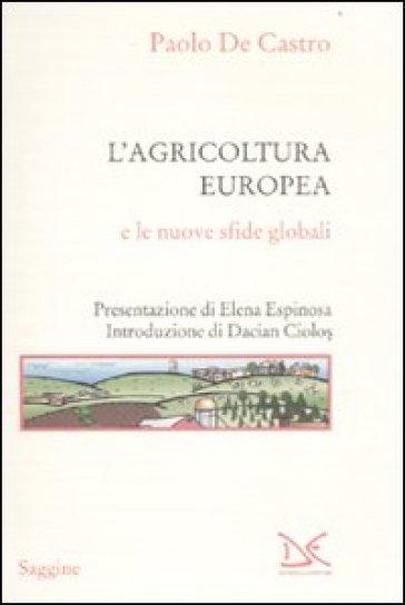 L'agricoltura europea e le nuove sfide globali - Paolo De Castro   Thecosgala.com