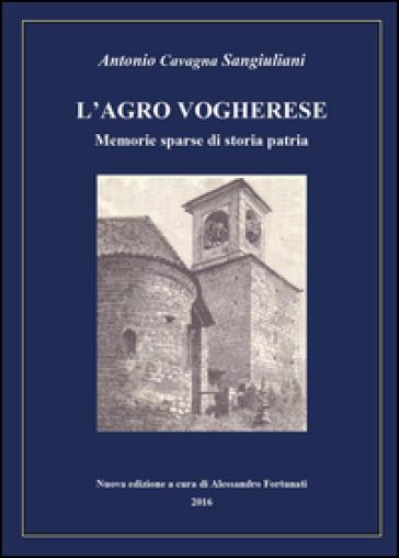 L'agro vogherese. Memorie sparse di storia patria - Antonio Cavagna Sangiuliani | Kritjur.org