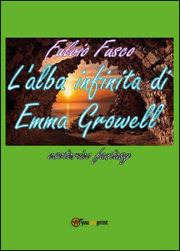 L'alba infinita di Emma Growell - Fulvio Fusco |