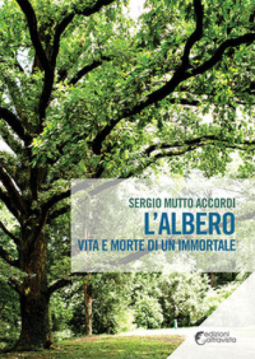L'albero. Vita e morte di un immortale - Sergio Mutto Accordi pdf epub