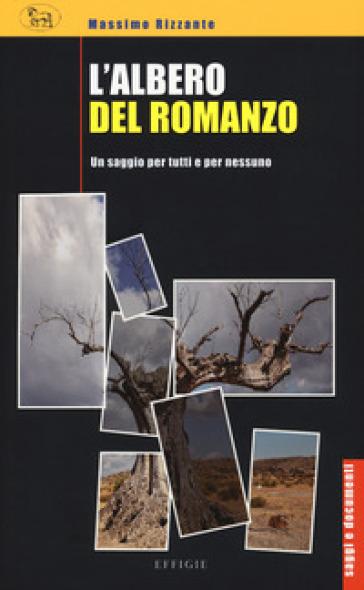 L'albero del romanzo. Un saggio per tutti e per nessuno - Massimo Rizzante pdf epub