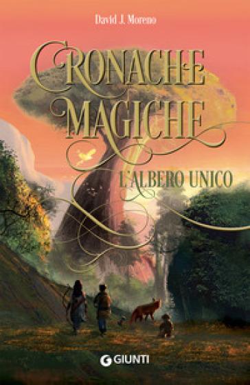 L'albero unico. Cronache magiche - David J. Moreno pdf epub