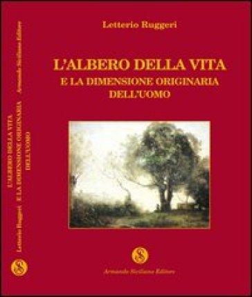 L'albero della vita e la dimensione originaria dell'uomo - Letterio Ruggeri pdf epub