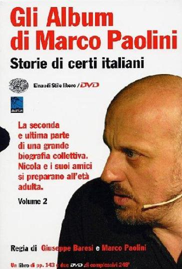 Gli album di Marco Paolini. Storie di certi italiani. Con 2 DVD. 2. - Giuseppe Baresi |