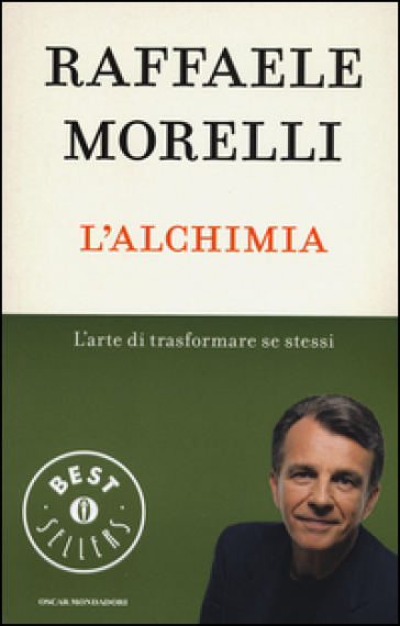 L'alchimia. L'arte di trasformare se stessi - Raffaele Morelli |