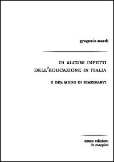 Di alcuni difetti dell'educazione in Italia e del modo di rimediarvi - Gregorio Nardi | Rochesterscifianimecon.com