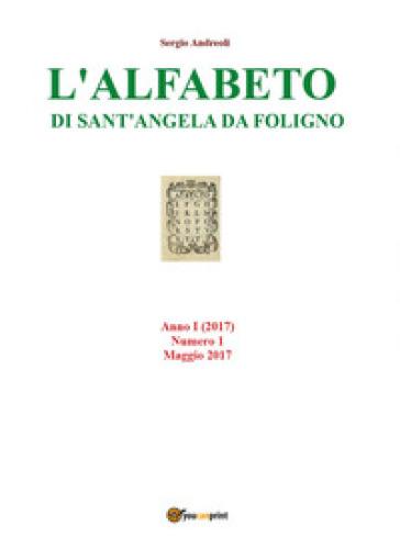 L'alfabeto di Sant'Angela da Foligno (2017). 1: Maggio - Sergio Andreoli |