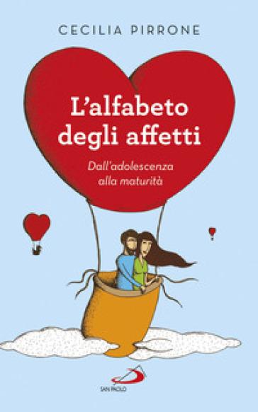 L'alfabeto degli affetti. Dall'adolescenza alla maturità - Cecilia Pirrone | Kritjur.org