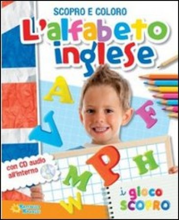 L'alfabeto inglese. Scopro e coloro. Con CD Audio