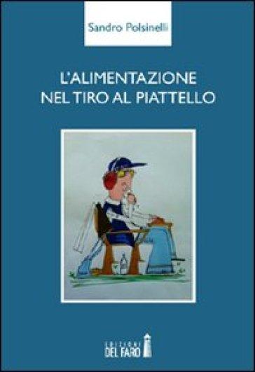L'alimentazione nel tiro al piattello - Sandro Polsinelli |