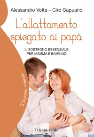 L'allattamento spiegato ai papà. Il sostegno essenziale per mamma e bambino - Alessandro Volta | Ericsfund.org