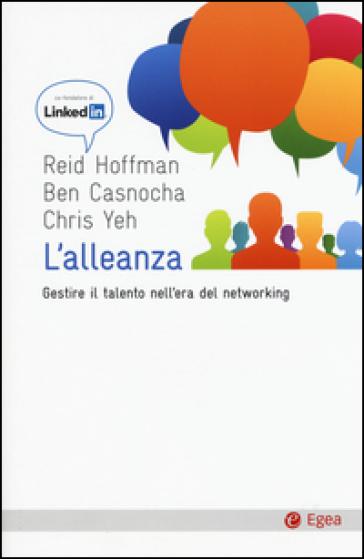 L'alleanza. Gestire il talento nell'era del networking - Reid Hoffman | Thecosgala.com