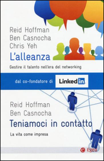 L'alleanza. Gestire il talento nell'era del networking-Teniamoci in contatto. La vita come impresa - Reid Hoffman |
