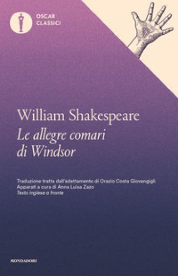 Le allegre comari di Windsor. Testo inglese a fronte - William Shakespeare |