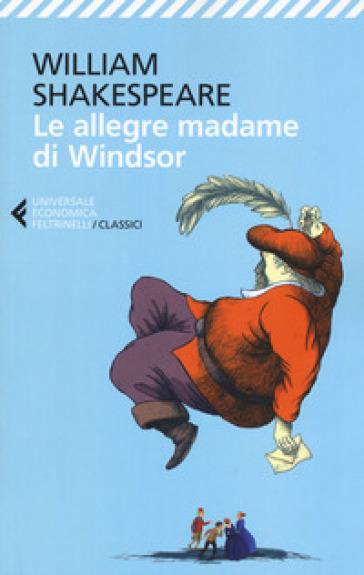 Le allegre madame di Windsor. Testo inglese a fronte - William Shakespeare | Thecosgala.com