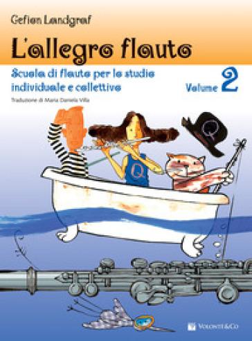 L'allegro flauto. Scuola di flauto per lo studio individuale e collettivo. 2. - Gefion Landgraf | Ericsfund.org