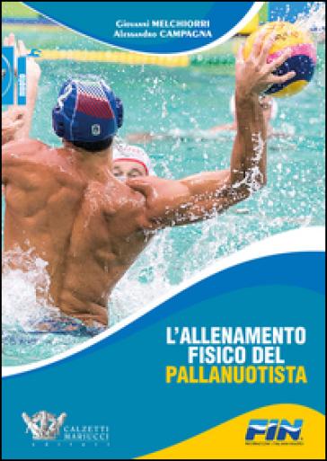 L'allenamento fisico del pallanuotista - Giovanni Melchiorri | Thecosgala.com