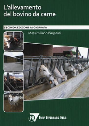 L'allevamento del bovino da carne - Massimiliano Paganini |