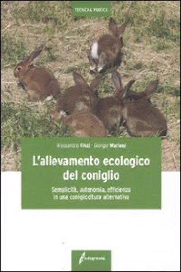 L'allevamento ecologico del coniglio - Alessandro Finzi | Thecosgala.com
