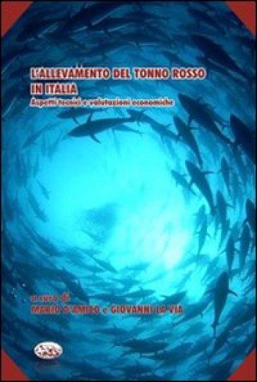 L'allevamento del tonno rosso in Italia - Mario D'Amico |