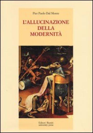 L'allucinazione della modernità - Pier Paolo Dal Monte | Thecosgala.com