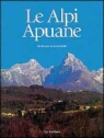Le alpi Apuane. Un piccolo grande mondo - Bruno Giovannetti   Rochesterscifianimecon.com