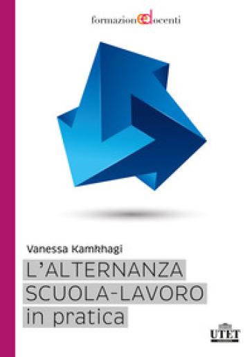 L'alternanza scuola-lavoro in pratica - Vanessa Kamkhagi |