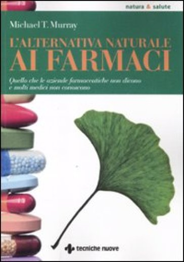 L'alternativa naturale ai farmaci