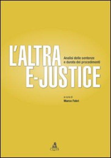L'altra e-justice. Analisi delle sentenze e durata dei procedimenti - M. Fabri pdf epub