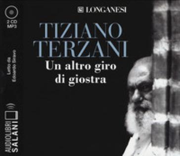 Un altro giro di giostra letto da Edoardo Siravo. Audiolibro. 2 CD Audio formato MP3 - Tiziano Terzani |
