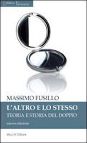 L'altro e lo stesso. Teoria e storia del doppio - Massimo Fusillo | Kritjur.org