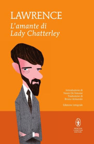 L'amante di lady Chatterley. Ediz. integrale - David Herbert Lawrence |
