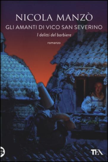 Gli amanti di vico San Severino. I delitti del barbiere - Nicola Manzò |