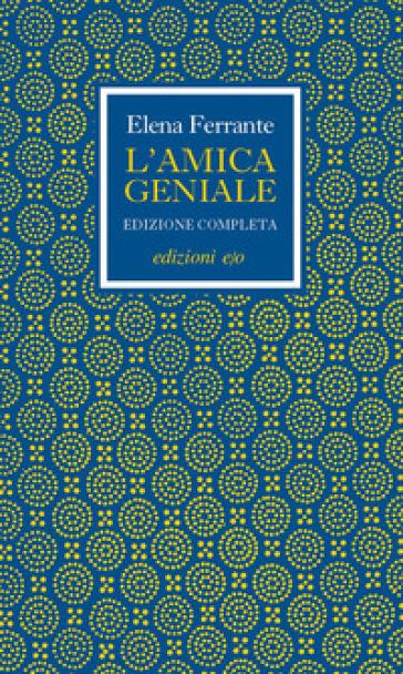 L'amica geniale. Edizione completa - Elena Ferrante  
