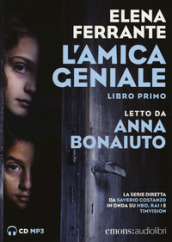 L amica geniale letto da Anna Bonaiuto. Audiolibro. CD Audio formato MP3. 1.